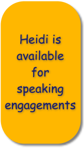 Heidi is available for speaking engagements